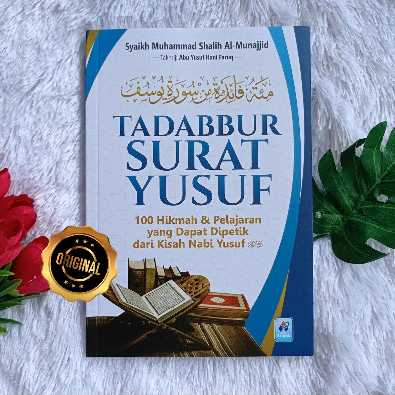 Buku Tadabbur Surat Yusuf 100 Hikmah Dan Pelajaran Yang Dapat Dipetik