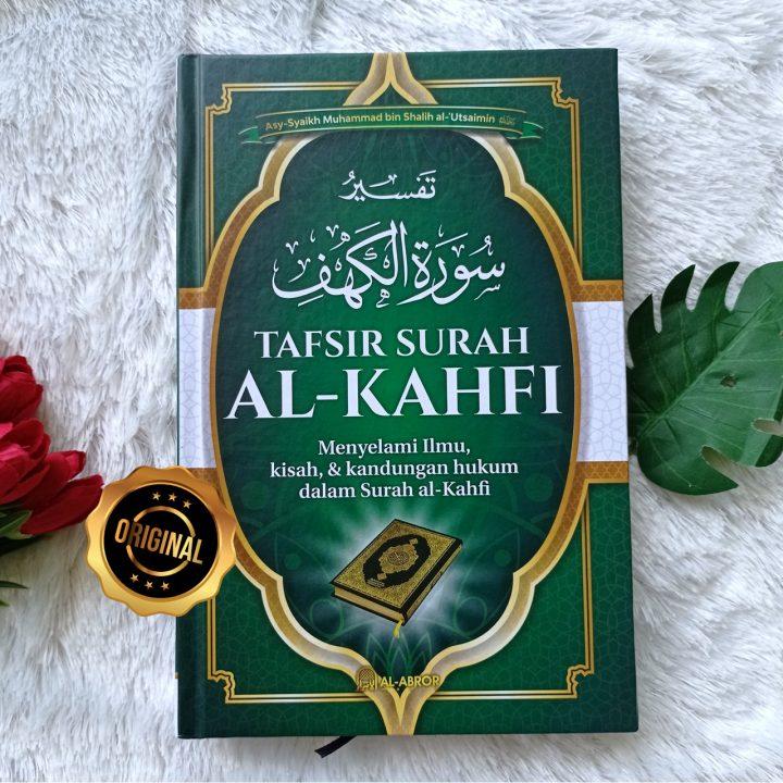 Buku Tafsir Surah Al Kahfi Menyelami Ilmu, Kisah Dan Kandungan Hukumnya