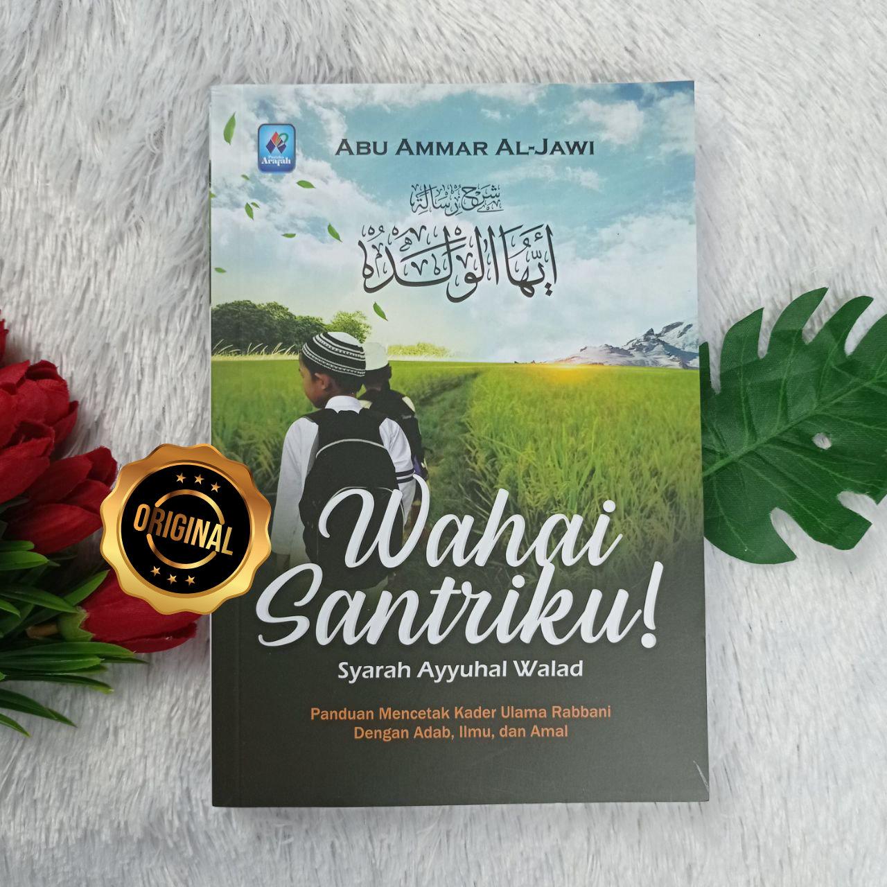 Buku Wahai Santriku Syarah Ayyuhal Walad