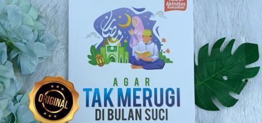 Buku Agar Tak Merugi Di Bulan Suci Mengatur Waktu Aktivitas Ramadhan