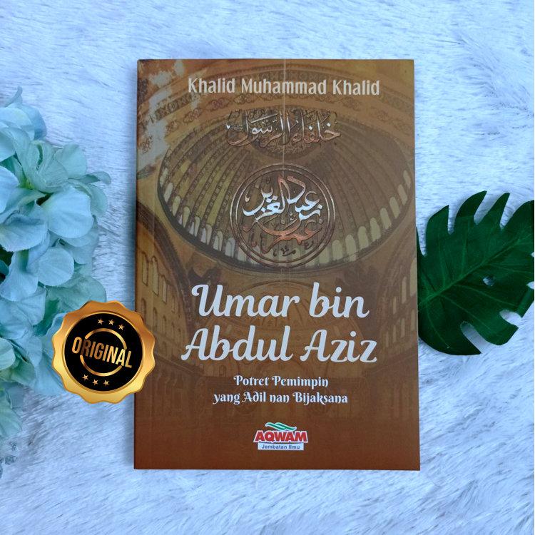 Buku Umar Bin Abdul Aziz Potret Pemimpin Yang Adil Serial Khilafah Jilid 5