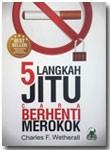Buku 5 Langkah Jitu Cara Berhenti Merokok