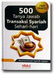 Buku 500 Tanya Jawab Transaksi Syariah Sehari Hari
