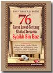 Buku Saku 76 Tanya Jawab Tentang Shalat Bersama Syaikh Bin Baz