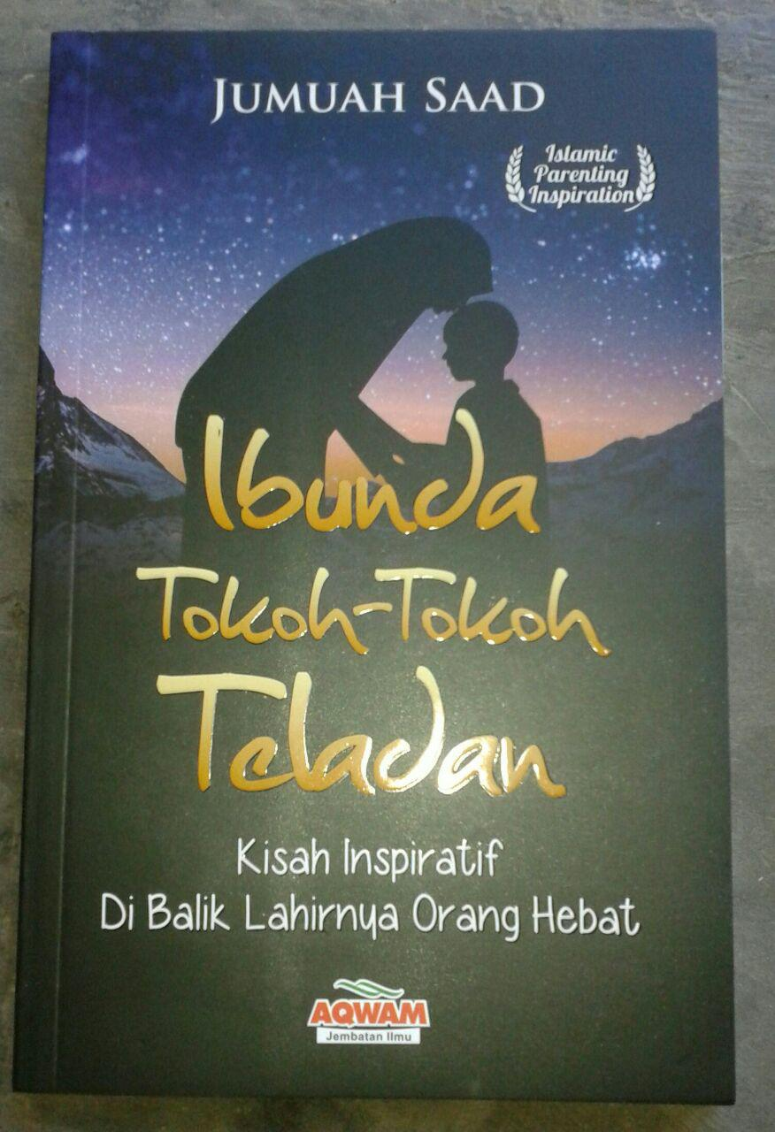 Buku Ibunda Tokoh Teladan Inspiratif Lahirnya Orang Hebat cover 2