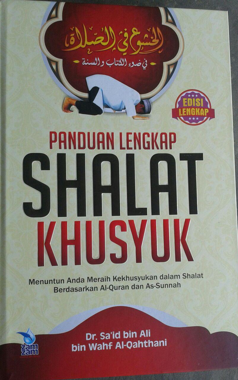 Buku Panduan Lengkap Shalat Khusyuk Menurut Qur'an & Sunnah cover 2