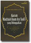 Buku Ajaran Madzhab Imam Asy-Syafii Yang Ditinggalkan