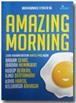 Buku Amazing Morning Cara Memanfaatkan Waktu Pagi