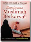 Buku Saku Bagaimana Muslimah Berkarya