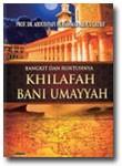 Buku Bangkit dan Runtuhnya Khilafah Bani Umayyah
