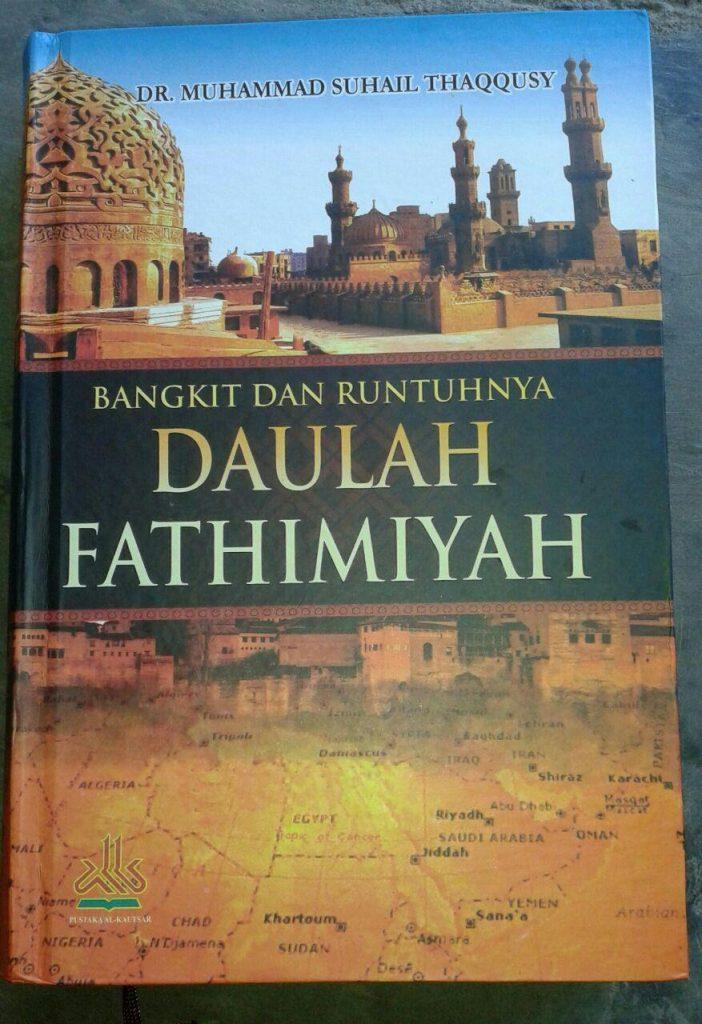 Buku Bangkit Dan Runtuhnya Daulah Fathimiyah cover