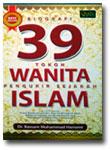 Buku Biografi 39 Tokoh Wanita Pengukir Sejarah Islam