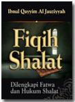 Buku Fiqih Shalat Dilengkapi Fatwa Dan Hukum Shalat