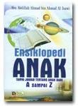 Ensiklopedia Anak Tanya Jawab Tentang Anak Dari A sampai Z