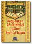 Kedudukan As-sunnah Dalam Syariat Islam