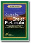 buku-seakan-shalat-pertamaku-toko-buku-islam-online