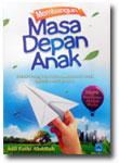 Buku Membangun Masa Depan Anak