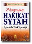 Buku Mengungkap Hakikat Syiah Agar Tidak Teperdaya