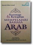 Buku Keutamaan dan Kewajiban Mempelajari Bahasa Arab