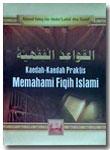 Buku Kaedah-Kaedah Praktis Memahami Fiqih Islami