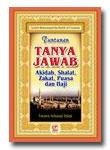 Tuntunan Tanya Jawab Aqidah Shalat Zakat Puasa Dan Haji