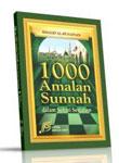 Lebih Dari 1000 Amanan Sunnah Dalam Sehari Semalam