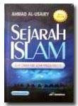 Sejarah Islam Sejak Zaman Nabi Adam Hingga Abad XX