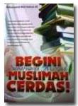 Begini Seharusnya Menjadi Muslimah Cerdas