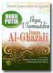 Buku Putih Ihya Ulumuddin Imam Ghazali