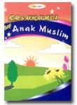 Adab Dan Akhlak Mulia Bagi Anak Muslim