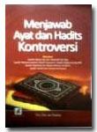 Menjawab Ayat dan Hadits Kontroversi