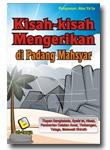 Kisah-kisah Mengerikan di Padang Mahsyar ( Tiupan sangkakala, Syafaat, Hisab, Pemberian Catatan Amal, Timbangan, Telaga, Melewati Shirath )