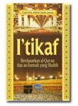 I'tikaf Berdasarkan Al Quran Dan As Sunnah Yang Shahih