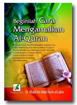 Beginilah Cara Mengamalkan al-Quran