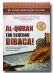 Al-Quran Tak Sekedar Dibaca