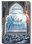 Mengapa Harus Sholat Jamaah?