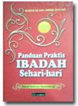 Buku Panduan Praktis Ibadah Sehari-hari (Sesuai Tuntunan Rasulullaah)