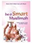 Be A Smart Muslimah