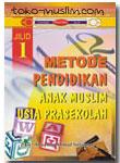 Metode Pendidikan Anak Muslim Usia Prasekolah 1