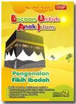 Buku Bacaan untuk Anak Islam (BUAI) Jilid 2 Pengenalan Fikih Ibadah