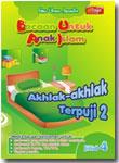 Buku Bacaan untuk Anak Islam (BUAI) Jilid 4 Akhlak-Akhlak Terpuji 2