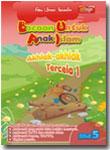 Buku Bacaan untuk Anak Islam (BUAI) Jilid 5 Akhlak-Akhlak Tercela 1