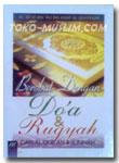 Berobat Dengan Do'a & Ruqyah Dari Al Quran dan As Sunnah