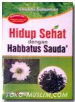 Hidup Sehat Dengan Habbatus Sauda'