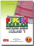 Buku Pendidikan Fikih Ibadah Untuk Madrasah Ibtidaiyah Kelas 1