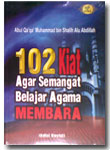 Buku 102 Kiat Agar Semangat Belajar Agama Membara