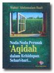 Buku Noda-Noda Perusak Aqidah Dalam Kehidupan Sehari-hari