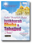 Buku Sudah Benarkah Shalat Istikharah Dhuha dan Tahajjud Anda?