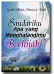 Buku Saudariku Apa Yang Menghalangimu Berhijab?