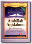 Buku Ambillah Aqidahmu Dari Al-Qur'an Dan As-Sunnah